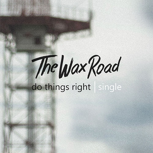 the-wax-road-do-things-right